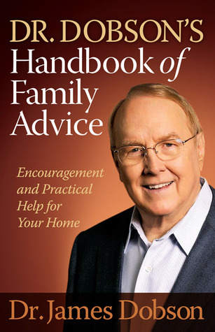 Dr. Dobson's Handbook of Family Advice by James C. Dobson