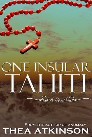 One Insular Tahiti by Thea Atkinson