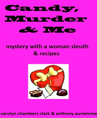 Candy, Murder & Me by Carolyn Chambers Clark