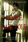 Force of the Dark Wolf (Force of Nature, #2)