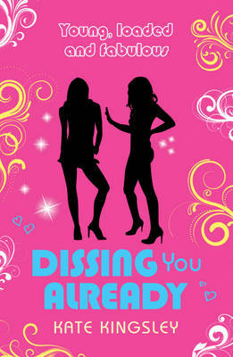 Dissing You Already (Young, Loaded & Fabulous, #5)