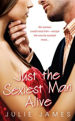 Just the Sexiest Man Alive - Julie James