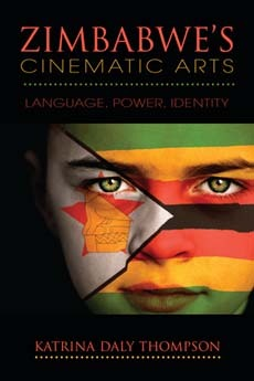 Zimbabwe's Cinematic Arts: Language, Power, Identity