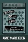 Love Reign o'er Me (Behind Blue Eyes, #1)