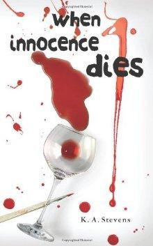 When Innocence Dies by K.A. Stevens