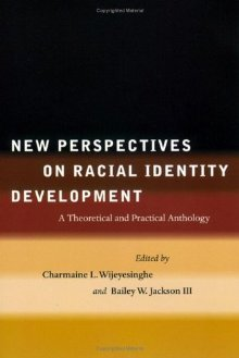 New Perspectives on Racial Identity Development: A Theoretical and Practical Anthology