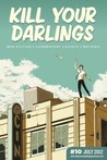 Kill Your Darlings, July 2012 by Rebecca Starford