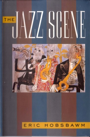 The jazz scene by eric hobsbawm the jazz scene fandeluxe Choice Image