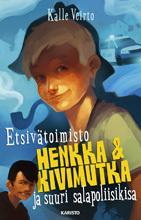 Etsivätoimisto Henkka & Kivimutka ja suuri salapoliisikisa (Henkka & Kivimutka, #10)