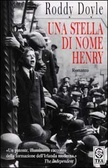 Ebook Una stella di nome Henry by Roddy Doyle DOC!