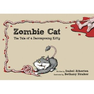 Zombie cat: the tale of a decomposing kitty par Isabel Atherton
