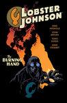 Lobster Johnson, Vol. 2: The Burning Hand (Lobster Johnson, #2)