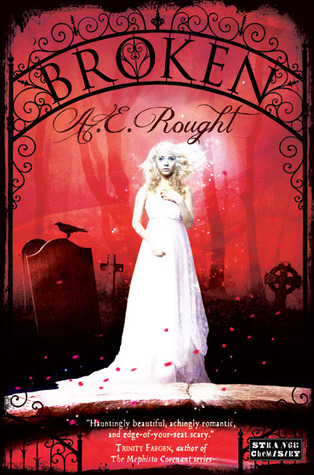 Broken by A.E. Rought