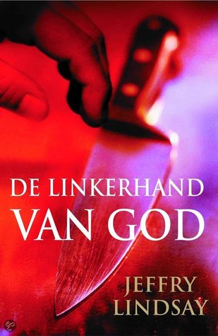 De Linkerhand Van God (Dexter, #1)