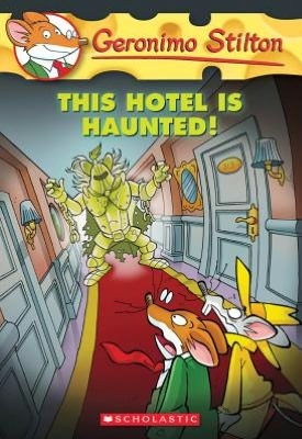This Hotel Is Haunted! by Geronimo Stilton