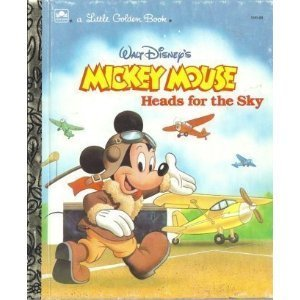 Mickey Mouse Heads for the Sky (Little Golden Book)