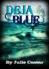 Deja Blue by Julie Cassar