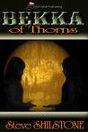 Bekka of Thorns (The Bekka Chronicles, #1)