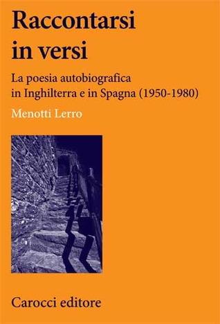 raccontarsi-in-versi-la-poesia-autobiografica-in-inghilterra-e-in-spagna-1950-1980