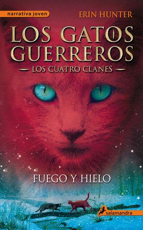Fuego y hielo  (Los gatos guerreros: Los cuatro clanes, #2)
