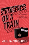 Strangeness on a Train by Julia Crouch