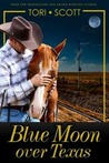 Blue Moon Over Texas (The Lone Star Cowboys #2)