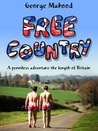 Free Country: A Penniless Adventure the Length of Britain