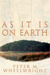 As It Is On Earth by Peter M. Wheelwright