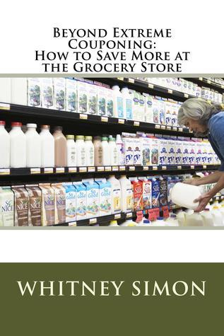 Beyond Extreme Couponing: How to Save More at the Grocery Store