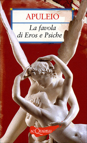 La favola di Eros e Psiche by Apuleius