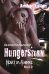 Hungerstorm (Heart of a Vampire, #2)