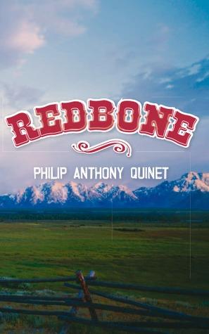 Redbone by Philip Anthony Quinet