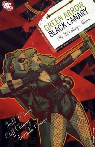 Green Arrow/Black Canary, Volume 1 by Judd Winick