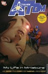 The All-New Atom, Vol. 1: My Life in Miniature
