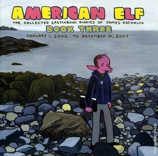 American Elf: The Collected Sketchbook Diaries, Vol. 3