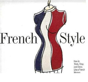 French style: how to think shop and dress like a French Woman