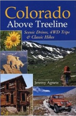 Colorado Above Treeline:: Scenic Drives, 4WD Adventures, and Classic Hikes
