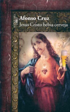 Jesus Cristo Bebia Cerveja (ePUB)