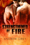 Strengthened By Fire (By Fire, #2)