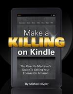 Make a Killing on Kindle (Without Blogging, Facebook or Twitter)