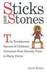 Sticks and Stones: The Troublesome Success of Children's Literature from Slovenly Peter to Harry Potter