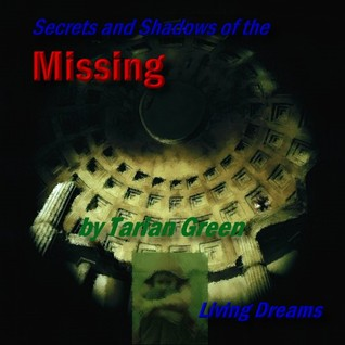 Secrets and Shadows of the Missing (Living Dreams, #3)