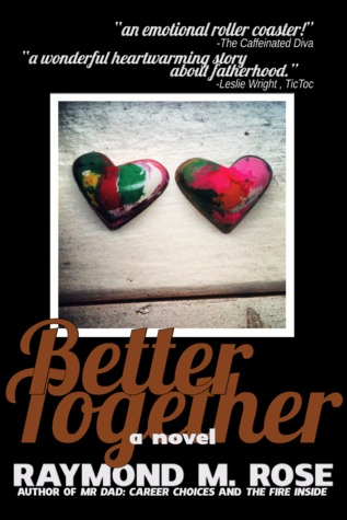 Better Together by Raymond M. Rose