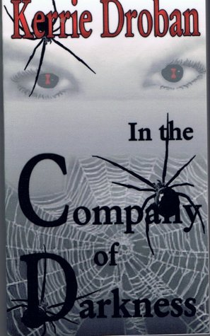 In the Company of Darkness by Kerrie Droban
