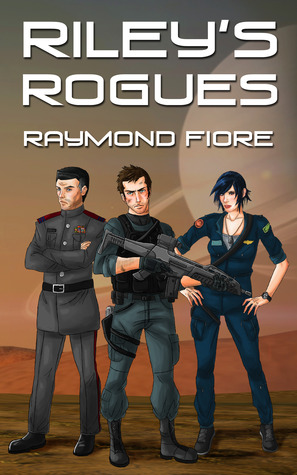 Riley's Rogues by Raymond Fiore