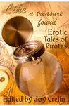 Like a Treasure Found: Erotic Tales of Pirates