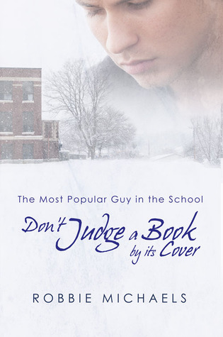 Don't Judge a Book by its Cover (Most Popular Guy in the School, #1)