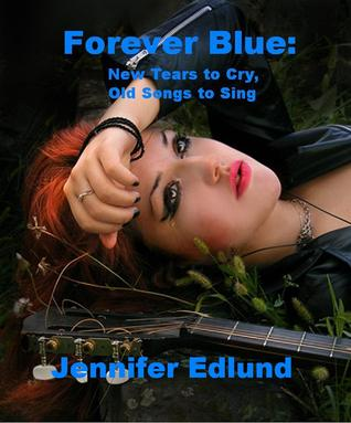 New Tears to Cry, Old Songs to Sing by Jennifer Edlund