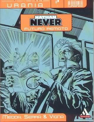 I Fumetti di Urania n. 1: Nathan Never - Futuro Remoto