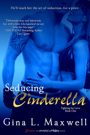 Seducing Cinderella Fighting For Love 1 By Gina L Maxwell Page